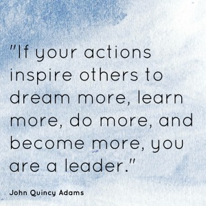 Leadership Quote by John-Quincy-Adams on inspiring